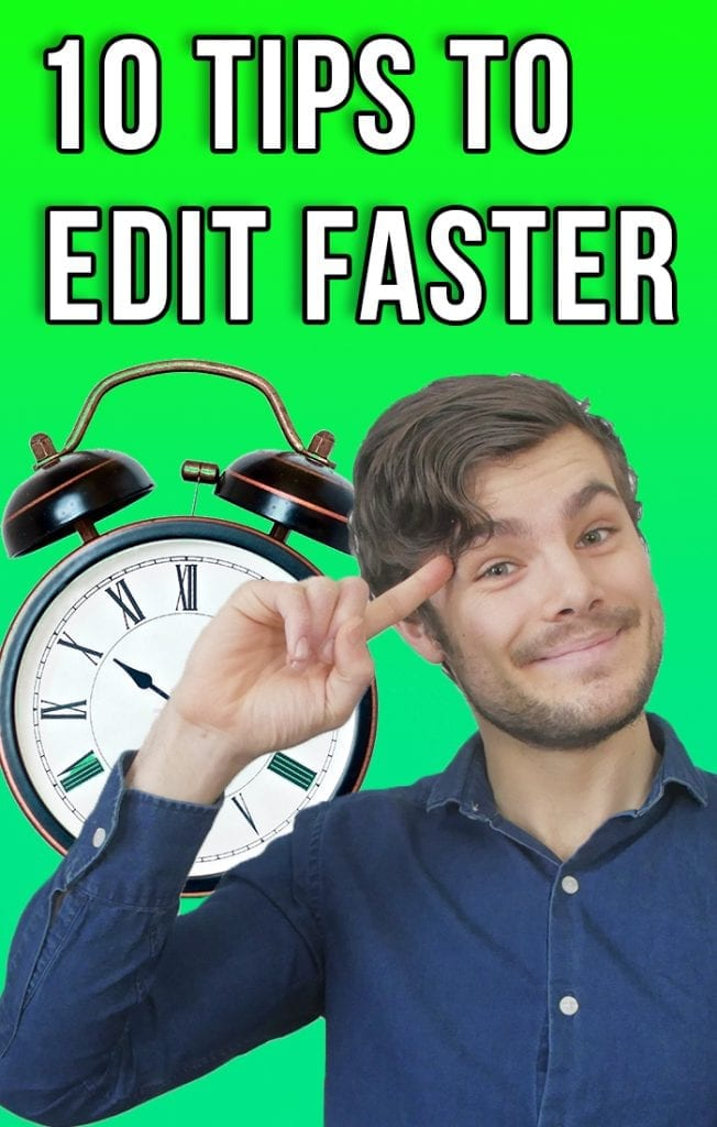 10 tips to edit videos faster, pointing to head thinking and an alarm clock