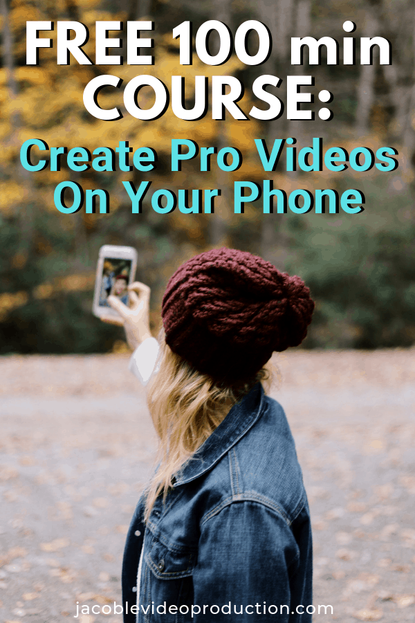 free 100 minute hour long course shooting videos on your phone holding up phone
