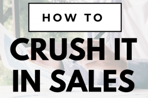 how to crush it in sales image